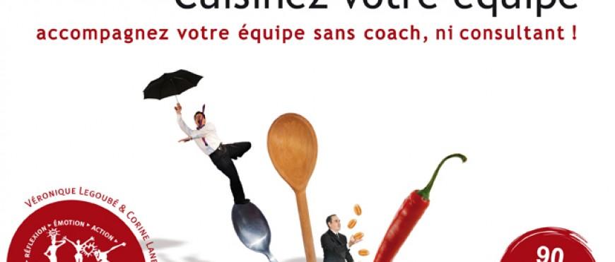 Cuisinez et accompagnez  votre équipe sans coach, ni consultant